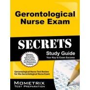 Gerontological Nurse Exam Secrets Study Guide :Gerontological Nurse Test Review for the Gerontological Nurse Exam