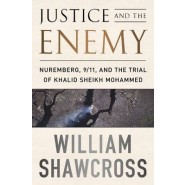 Justice and the Enemy :Nuremberg, 9/11, and the Trial of Khalid Sheikh Mohammed