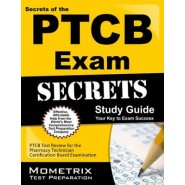 Secrets of the PTCB Exam Study Guide :PTCB Test Review for the Pharmacy Technician Certification Board Examination