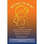 Beyond the Blues :Understanding and Treating Prenatal and Postpartum Depression & Anxiety