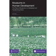 Museums in Human Development :The Place of Museums in a Globalised and Transforming World