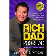 Rich Dad Poor Dad :What the Rich Teach Their Kids About Money That the Poor and Middle Class Do Not!