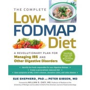 The Complete Low-Fodmap Diet :A Revolutionary Plan for Managing Ibs and Other Digestive Disorders