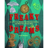 Freaky Dreams :an A-Z of the Weirdest and Wackiest Dreams and What They Really Mean