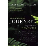 An Unintended Journey :A Caregiver's Guide to Dementia