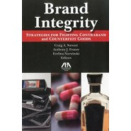 Brand Integrity :Strategies for Fighting Contraband and Counterfeit Goods