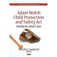 Adam Walsh Child Protection & Safety Act :Analysis & Law