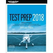 Private Pilot Test Prep 2018 :Study & Prepare: Pass Your Test and Know What Is Essential to Become a Safe, Competent Pilot from the Most Trusted Source in Aviation Training