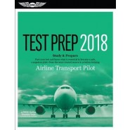 Airline Transport Pilot Test Prep 2018 :Study & Prepare: Pass Your Test and Know What Is Essential to Become a Safe, Competent Pilot from the Most Trusted Source in Aviation Training