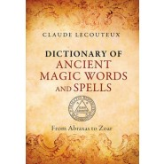 Dictionary of Ancient Magic Words and Spells :From Abraxas to Zoar