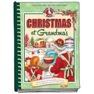 Christmas at Grandma's :All the Flavors of the Holiday Season in Over 200 Delicious Easy-to-Make Recipes
