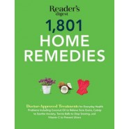 1801 Home Remedies :Doctor-Approved Treatments for Everyday Health Problems Including Coconut Oil to Relieve Sore Gums, Catnip to Sooth Anxiety, Tennis Balls to Stop Snoring, and Vitamin C to Prevent Ulcers