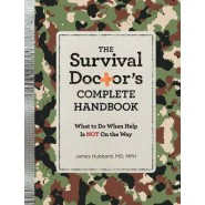 The Survival Doctor's Complete Handbook :What to Do When Help Is Not on the Way