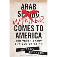 Arab Winter Comes to America :The Truth About the War We're In