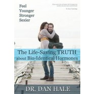 Feel Younger, Stronger, Sexier :The Truth about Bio-Identical Hormones