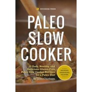 Paleo Slow Cooker :75 Easy, Healthy, and Delicious Gluten-Free Paleo Slow Cooker Recipes for a Paleo Diet