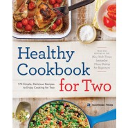 Healthy Cookbook for Two :175 Simple, Delicious Recipes to Enjoy Cooking for Two