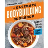 The Ultimate Bodybuilding Cookbook :High-Impact Recipes to Make You Stronger Than Ever