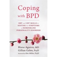 Coping with BPD :DBT and CBT Skills to Soothe the Symptoms of Borderline Personality Disorder