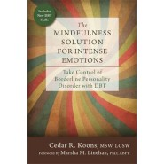The Mindfulness Solution for Intense Emotions :Take Control of Borderline Personality Disorder with DBT