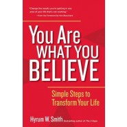 You are What You Believe :Simple Steps to Transform Your Life