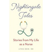 Nightingale Tales :Stories from My Life as a Nurse