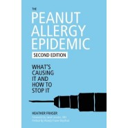 The Peanut Allergy Epidemic :What's Causing it and How to Stop it