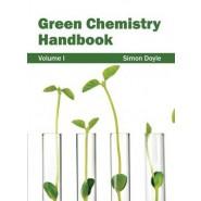 Green Chemistry Handbook :Volume I