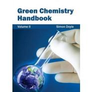 Green Chemistry Handbook :Volume II