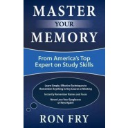 Master Your Memory :From America's Top Expert on Study Skills