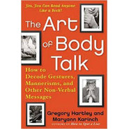 The Art of Body Talk :How to Decode Gestures, Mannerisms, and Other Non-Verbal Messages