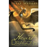 For the Heart of Dragons :Dragons of Eternity, Book Three