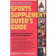 Sports Supplement Buyer's Guide :Complete Nutrition for Your Active Lifestyle