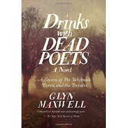 Drinks With Dead Poets - A Season of Poe, Whitman, Byron, and the Brontes