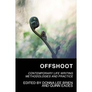 Offshoot :Contemporary Life Writing Methodologies and Practice