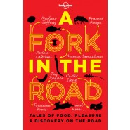 A Fork In The Road :Tales of Food, Pleasure and Discovery On The Road