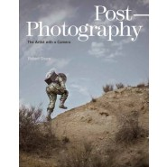 Post-Photography :The Artist with a Camera