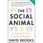 The Social Animal :A Story of How Success Happens