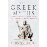 The Greek Myths :Stories of the Greek Gods and Heroes Vividly Retold