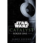 Star Wars: Catalyst :A Rogue One Novel