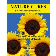 Nature Cures :The A to Z of Ailments and Natural Foods