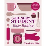 The Hungry Student Easy Baking :Easy Baking