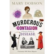 Murderous Contagion :A Human History of Disease