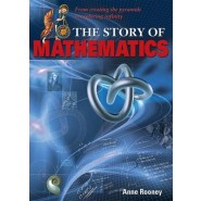 The Story of Mathematics :From Creating the Pyramids to Exploring Infinity