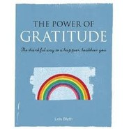 The Power of Gratitude :The Thankful Way to a Happier, Healthier You