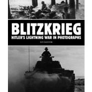 Blitzkrieg: Hitler's Lightning War in Photographs