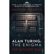 Alan Turing: The Enigma :The Book That Inspired the Film The Imitation Game