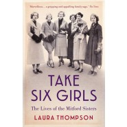 Take Six Girls :The Lives of the Mitford Sisters
