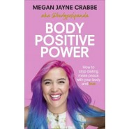 Body Positive Power :How to stop dieting, make peace with your body and live