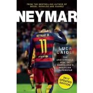 Neymar :The Unstoppable Rise of Barcelona's Brazilian Superstar :2017